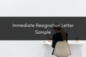 immediate resignation letter sample
